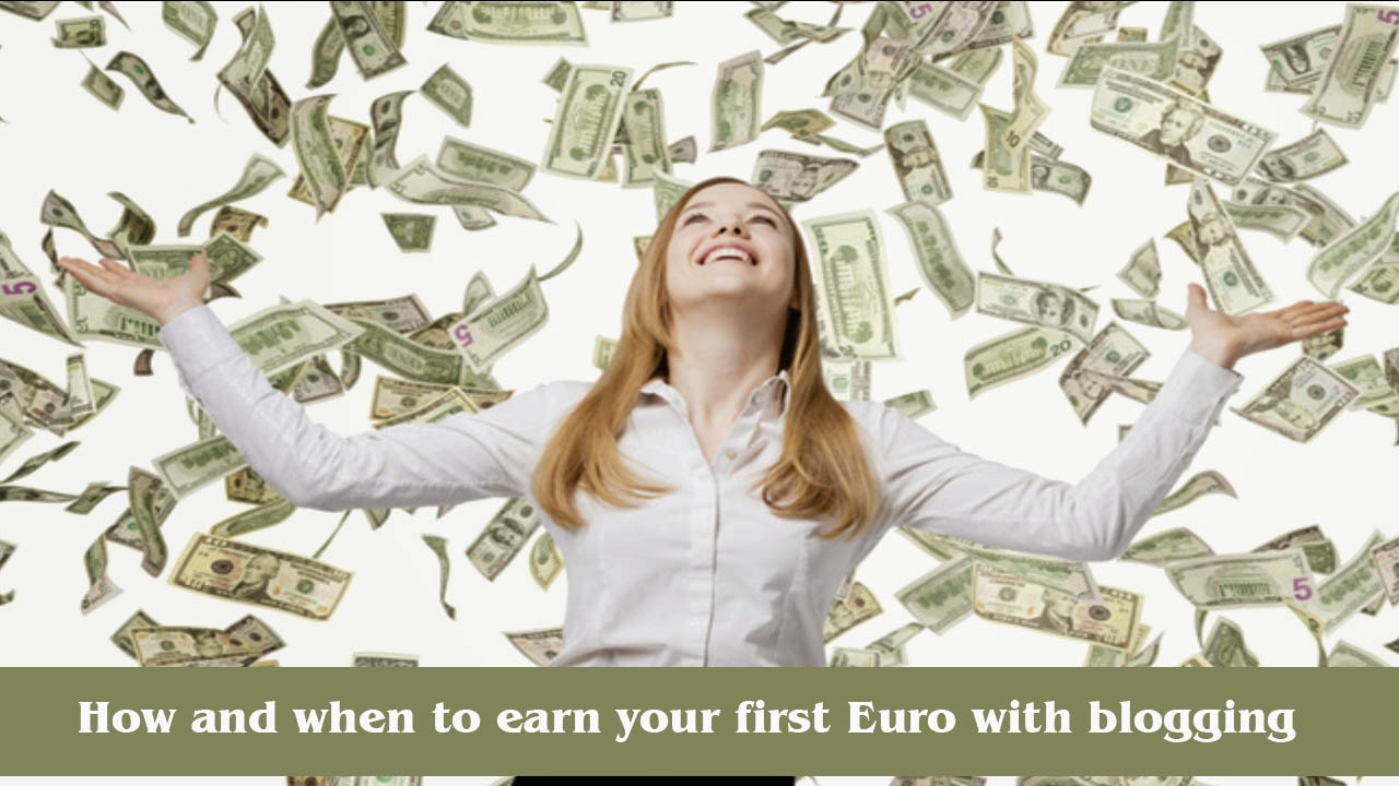 How and when to earn your first Euro with blogging