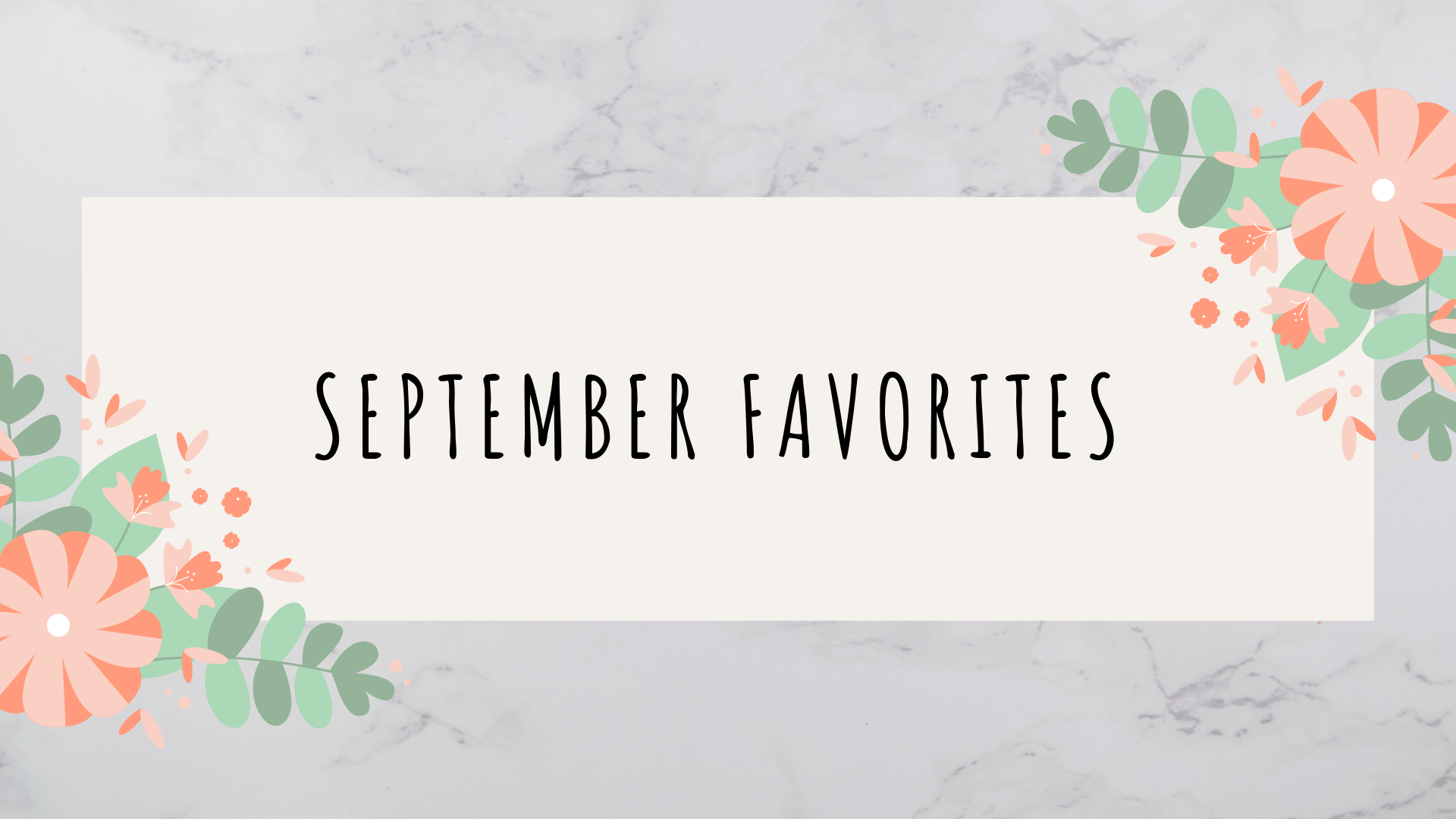 September Favorites // 2019