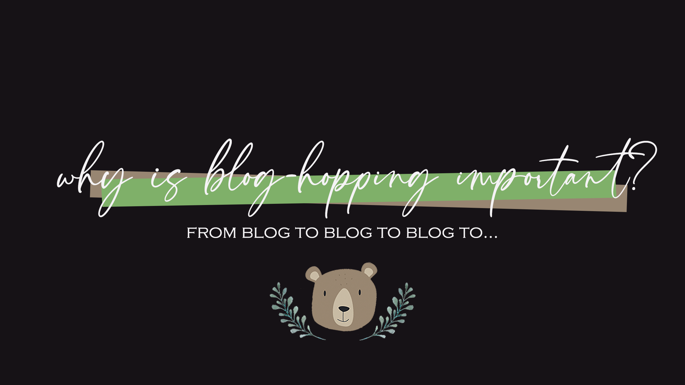 why blog-hopping is so important